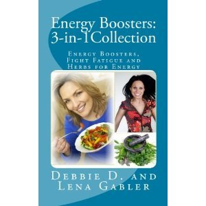 Energy Boosters: 3-in-1Collection: Energy Boosters, Fight Fatigue and Herbs for Energy Lena E. Gabler