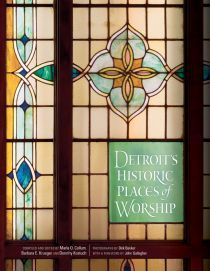 Detroits Historic Places of Worship Marla O. Collum
