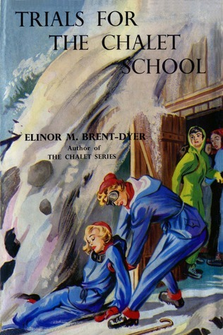 Trials for the Chalet School (The Chalet School, #41) Elinor M. Brent-Dyer