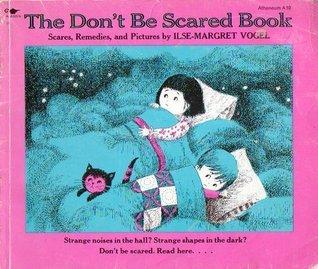 The Dont Be Scared Book Ilse-Margret Vogel
