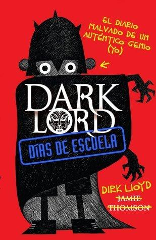 Dark Lord. Días de escuela Jamie Thomson