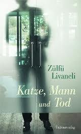Katze, Mann und Tod  by  Zülfü Livaneli