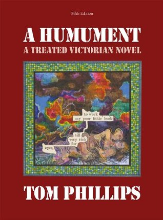 A Humument: A Treated Victorian Novel. Tom Phillips  by  Tom Phillips