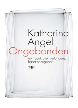 Ongebonden Katherine Angel