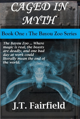 Caged in Myth (Bayou Zoo, #1)  by  J.T. Fairfield