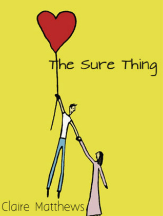 The Sure Thing  by  Claire Matthews