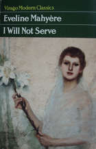 I Will Not Serve  by  Evelyn Mahyère