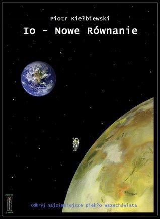 Io - Nowe Równanie  by  Piotr Kiełbiewski
