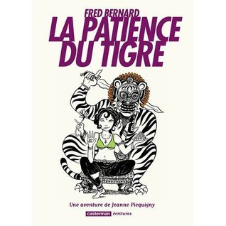 La patience du tigre (Une Aventure de Jeanne Picquigny, #3) Fred Bernard