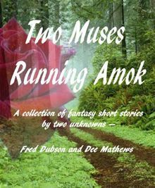 Two Muses Running Amok  by  Fred Dubson