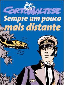 Corto Maltese: Sempre Um Pouco Mais Distante  by  Hugo Pratt