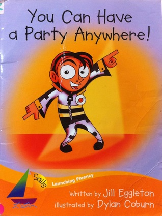 You Can Have A Party Anywhere  by  Jill Eggleton
