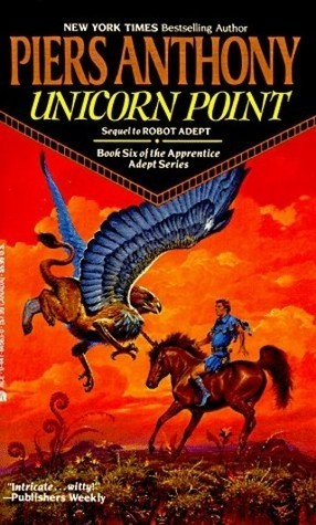 Unicorn Point (Apprentice Adept #6) Piers Anthony