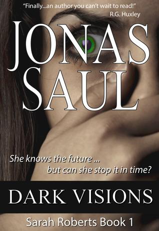 Dark Visions (Sarah Roberts, #1) Jonas Saul