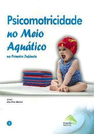 Psicomotricidade no Meio Aquático  by  Ana Rita Matias