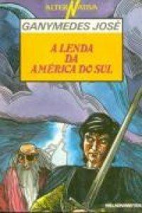 A Lenda da América do Sul Ganymédes José