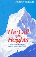 The Call to the Heights: Guidance on the Pathway to Self-Illumination Geoffrey Hodson