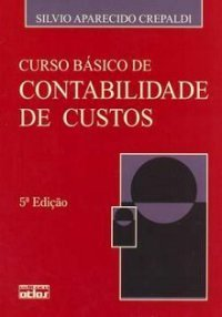 Curso Básico de Contabilidade de Custos  by  Silvio Aparecido Crepaldi