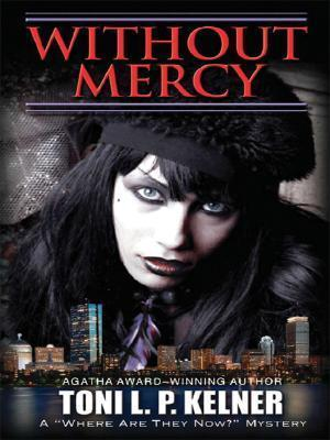 Without Mercy (Where are They Now?, #1) Toni L.P. Kelner