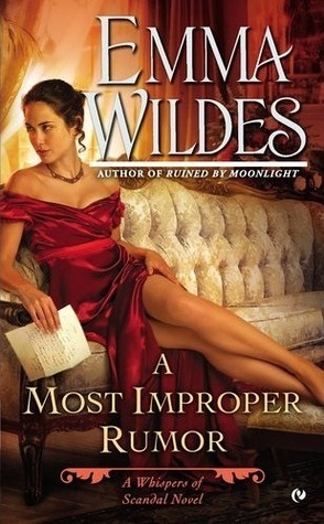 A Most Improper Rumor (Whispers of Scandal, #2)  by  Emma Wildes