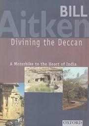Divining the Deccan: A Motorbike to the Heart of India  by  Bill Aitken