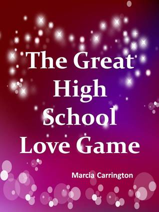 The Great High School Love Game  by  Marcia Carrington