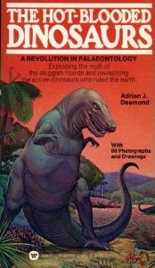The Hot-Blooded Dinosaurs  by  Adrian J. Desmond