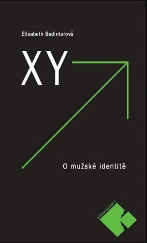 XY. O mužské identitě  by  Élisabeth Badinter