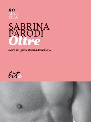 Oltre  by  Sabrina Parodi