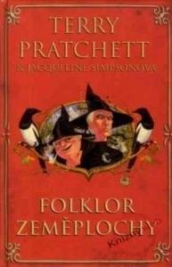 Folklor Zeměplochy - Legendy, mýty a zvyky ze Zeměplochy s užitečnými ohlédnutími k planetě Zemi Terry Pratchett