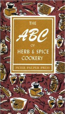 The ABC of Herb & Spice Cookery Peter Pauper Press