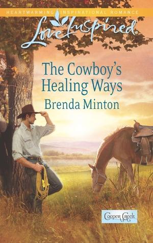 The Cowboys Healing Ways (Cooper Creek, #4) Brenda Minton
