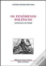 Os Fenómenos Políticos: Sociologia do Poder  by  Antonio Teixeira Fernandes