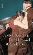 Der Himmel ist ein Fluss Anna Kaleri