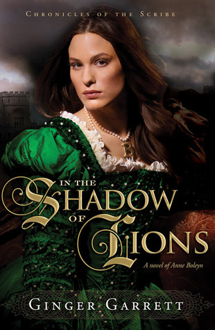 In the Shadow of Lions (Chronicles of the Scribe, #1) Ginger Garrett