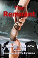 The Remnant  by  Chandler McGrew