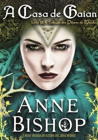 A Casa de Gaian (Pilares do Mundo, #3) Anne Bishop