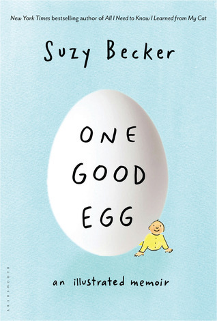 One Good Egg: An Illustrated Memoir Suzy Becker