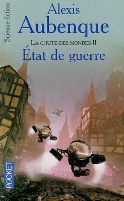 État de guerre (La chute des mondes, #2)  by  Alexis Aubenque