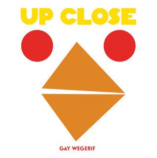 Up Close  by  Gay Wegerif