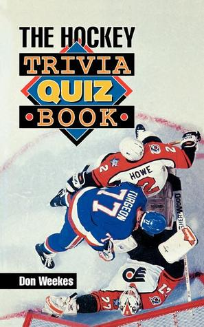 Hockey Trivia Quiz Book Don Weekes