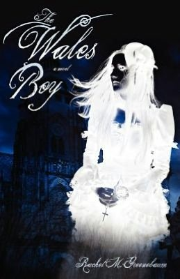 The Wales Boy  by  Rachel M. Greenebaum