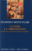 La fame e labbondanza: Storia dellalimentazione in Europa  by  Massimo Montanari