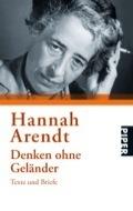 Denken ohne Geländer : Texte und Briefe  by  Hannah Arendt