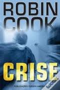 Crise (Jack Stapleton & Laurie Montgomery, #6) Robin Cook