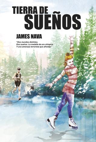 Tierra de sueños James Nava