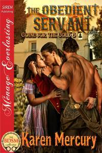 The Obedient Servant (Going for the Gold , #6)  by  Karen Mercury