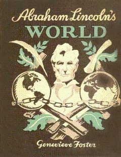 Abraham Lincolns World Genevieve Foster