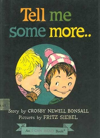 Tell Me Some More... (An I Can Read Book) Crosby Bonsall