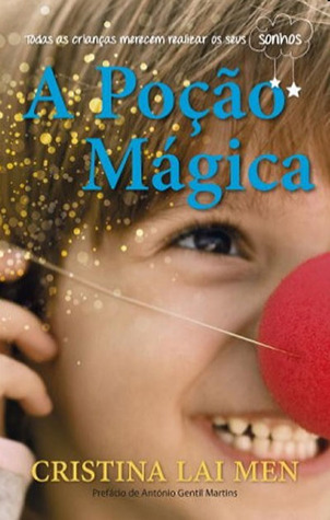 A Poção Mágica  by  Cristina Lai Men